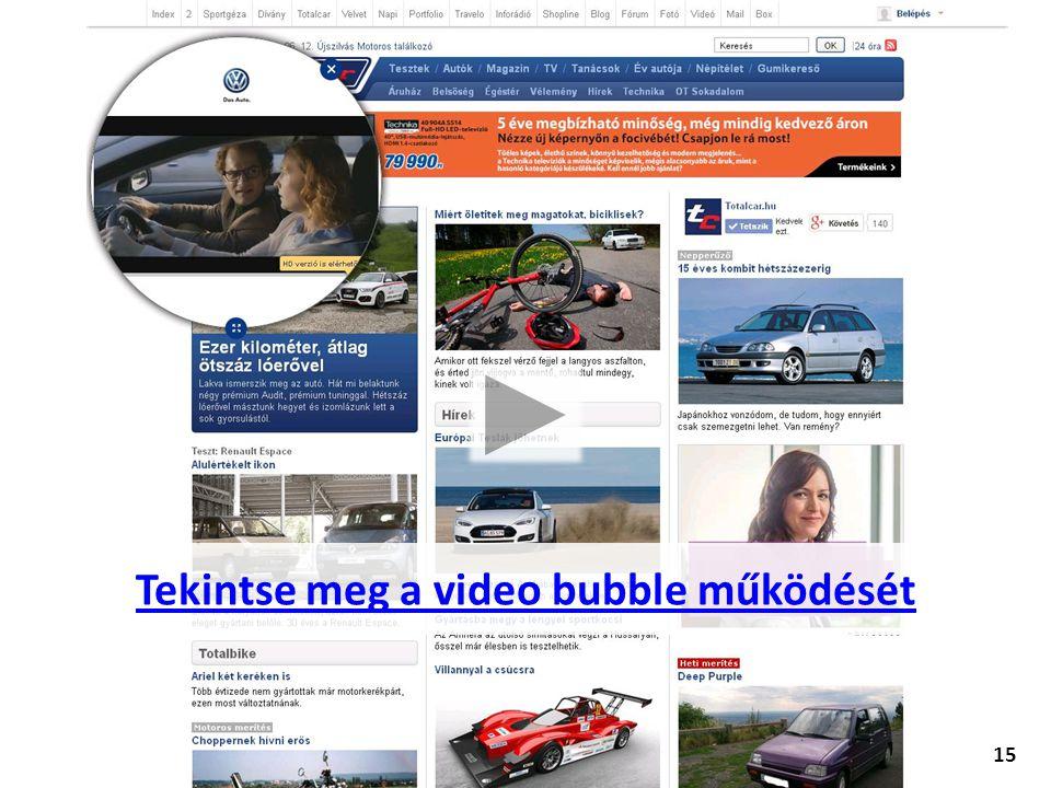 Tekintse meg a video bubble működését 15