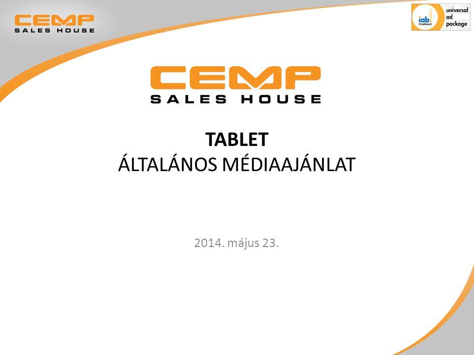 TABLET ÁLTALÁNOS MÉDIAAJÁNLAT 2014. május 23.