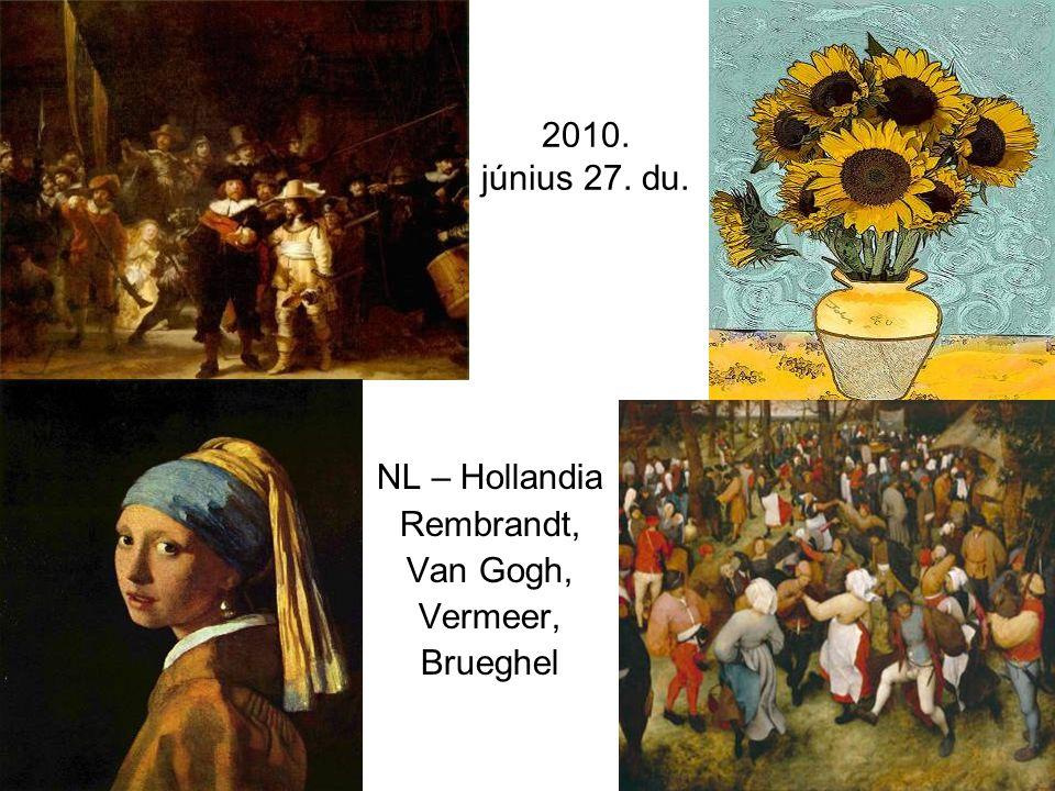 2010. június 27. du. NL – Hollandia Rembrandt, Van Gogh, Vermeer, Brueghel