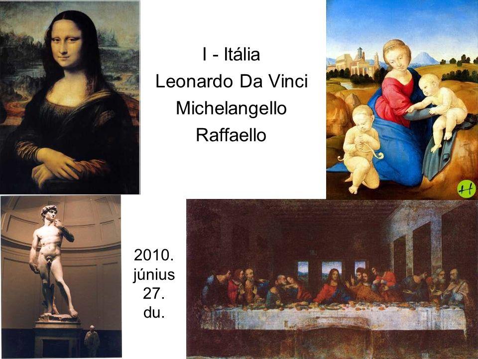 2010. június 27. du. I - Itália Leonardo Da Vinci Michelangello Raffaello