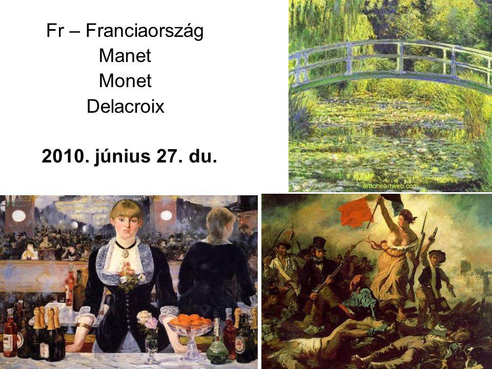 2010. június 27. du. Fr – Franciaország Manet Monet Delacroix
