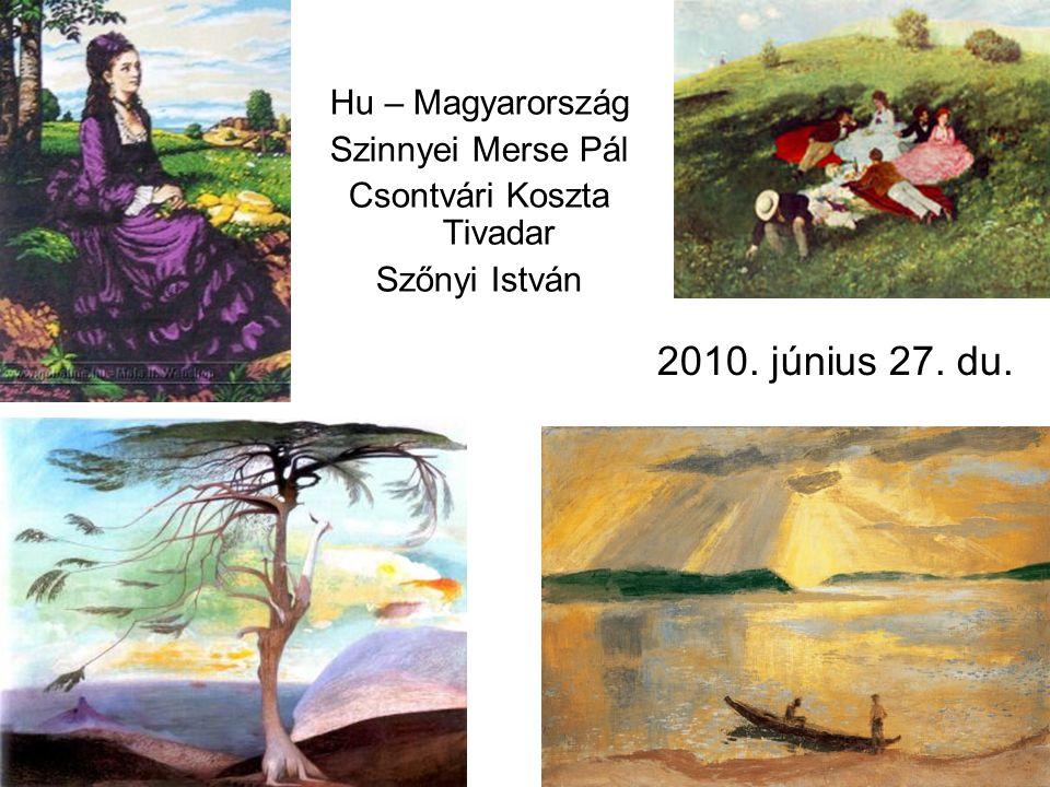2010. június 27. du. Hu – Magyarország Szinnyei Merse Pál Csontvári Koszta Tivadar Szőnyi István