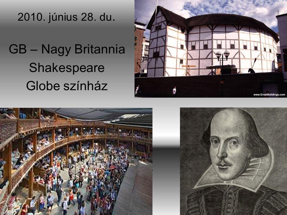 2010. június 28. du. GB – Nagy Britannia Shakespeare Globe színház