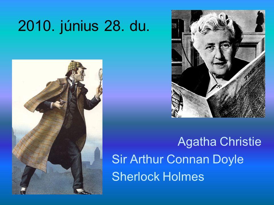 2010. június 28. du. Agatha Christie Sir Arthur Connan Doyle Sherlock Holmes