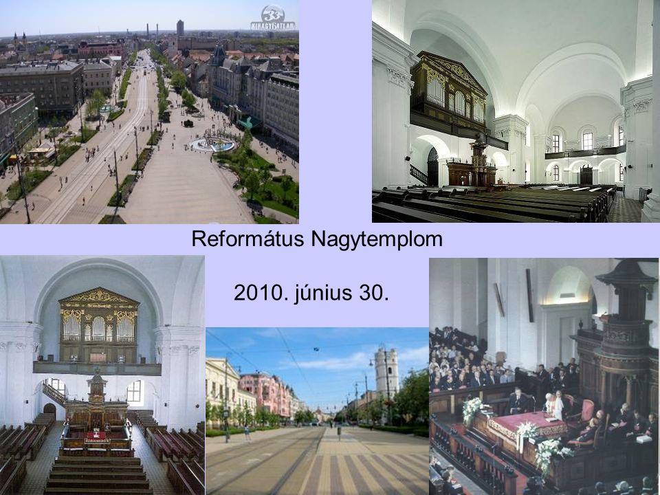 2010. június 30. Református Nagytemplom