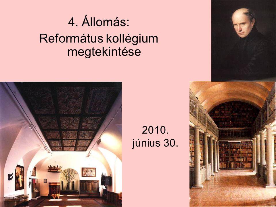 2010. június 30. 4. Állomás: Református kollégium megtekintése