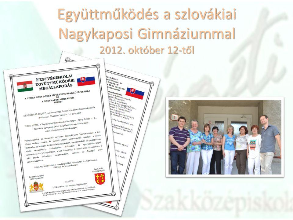 Együttműködés a szlovákiai Nagykaposi Gimnáziummal 2012. október 12-től