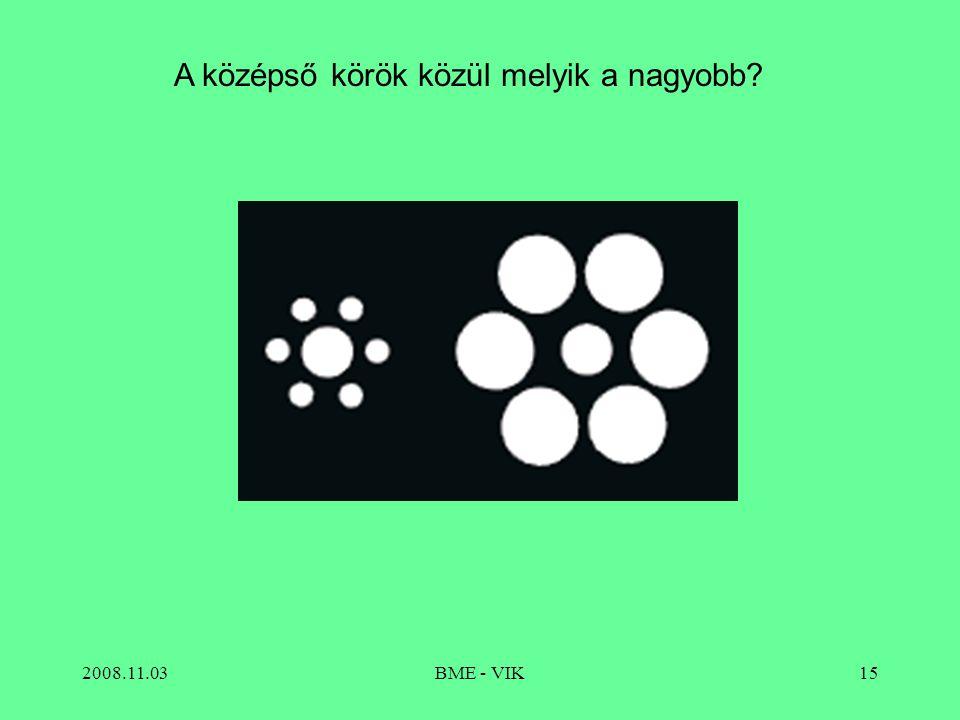 2008.11.03BME - VIK15 A középső körök közül melyik a nagyobb?