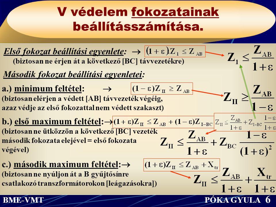 V védelem fokozatainak beállításszámítása. Második fokozat beállítási egyenletei: Első fokozat beállítási egyenlete:  (biztosan ne érjen át a követke