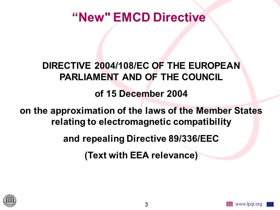 www.lpqi.org 4 Új EMC Irányelv AZ EURÓPAI PARLAMENT ÉS A TANÁCS 2004/108/EK IRÁNYELVE (2004.