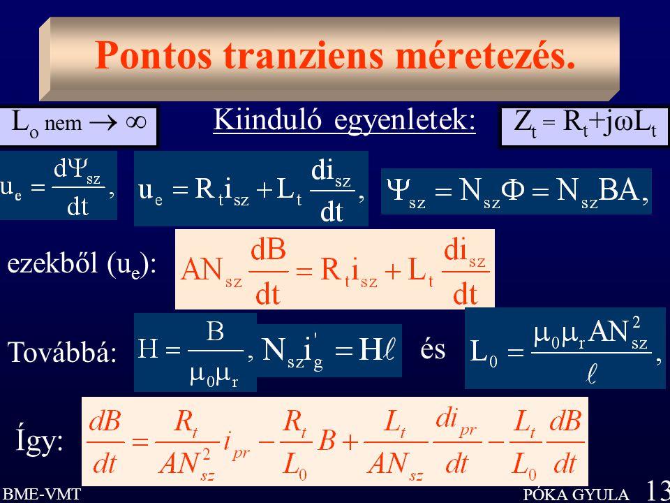 BME-VMT PÓKA GYULA 13 Pontos tranziens méretezés.