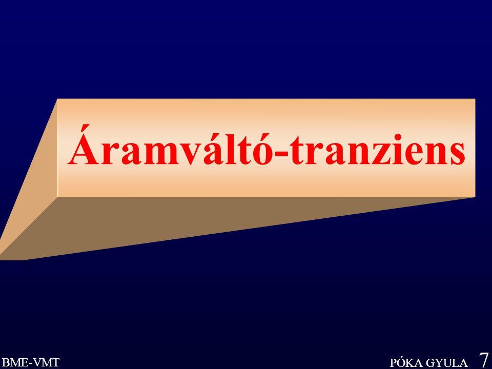 BME-VMT PÓKA GYULA 7 Áramváltó-tranziens