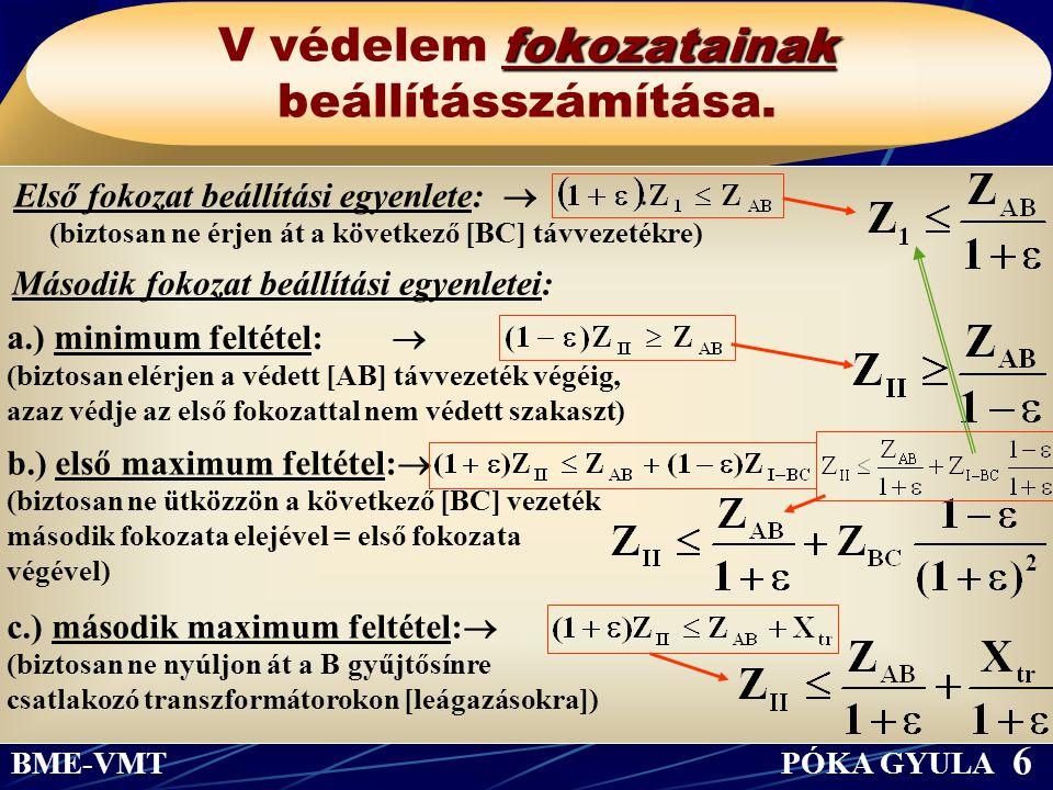 fokozatainak V védelem fokozatainak beállításszámítása. Második fokozat beállítási egyenletei: Első fokozat beállítási egyenlete:  (biztosan ne érjen