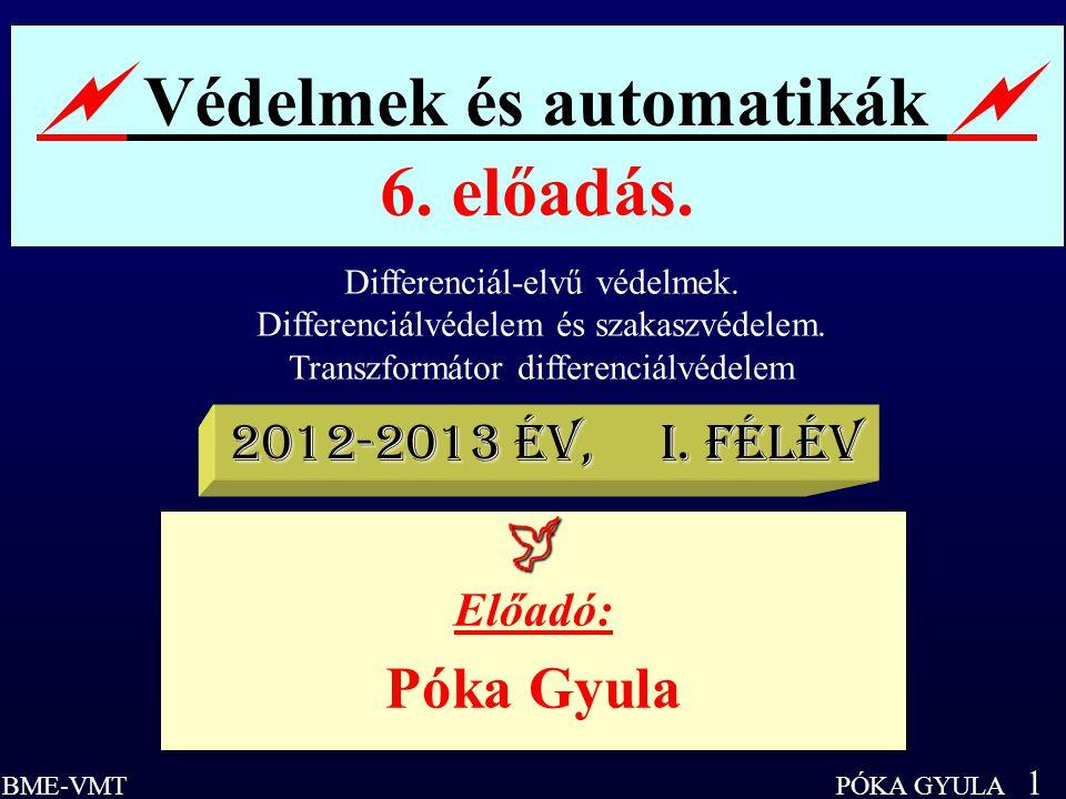 PÓKA GYULA 12 BME-VMT Nagyimpedanciájú differenciálvédelem.