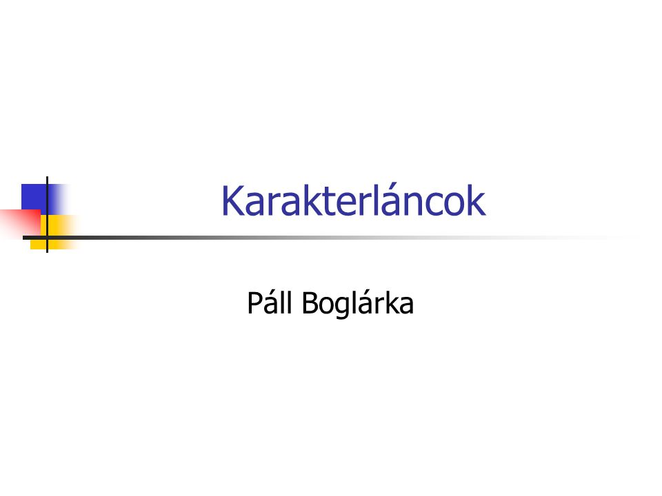 Karakterláncok Páll Boglárka