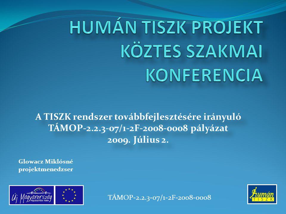 A TISZK rendszer továbbfejlesztésére irányuló TÁMOP-2.2.3-07/1-2F-2008-0008 pályázat 2009. Július 2. A TISZK rendszer továbbfejlesztésére irányuló TÁM