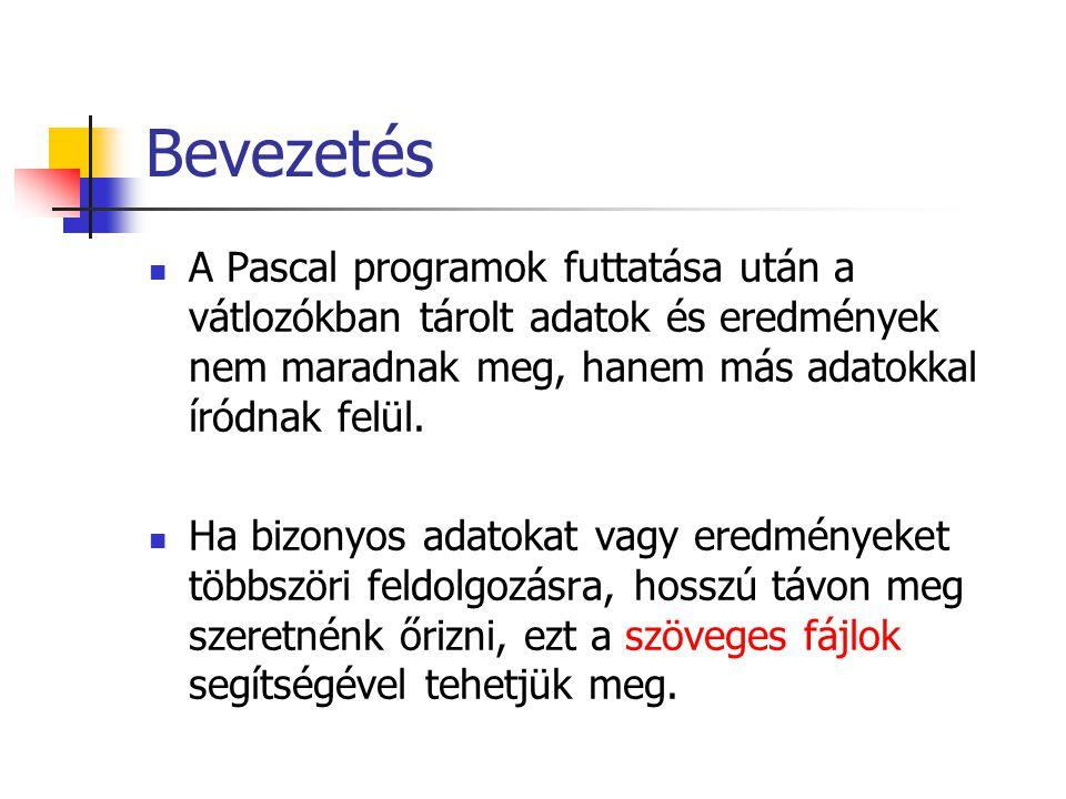 A szöveges fájlok felépítése Kiterjesztésük.txt ( valami.txt ) Sorokból épülnek fel, minden sort sorvégjel zár.