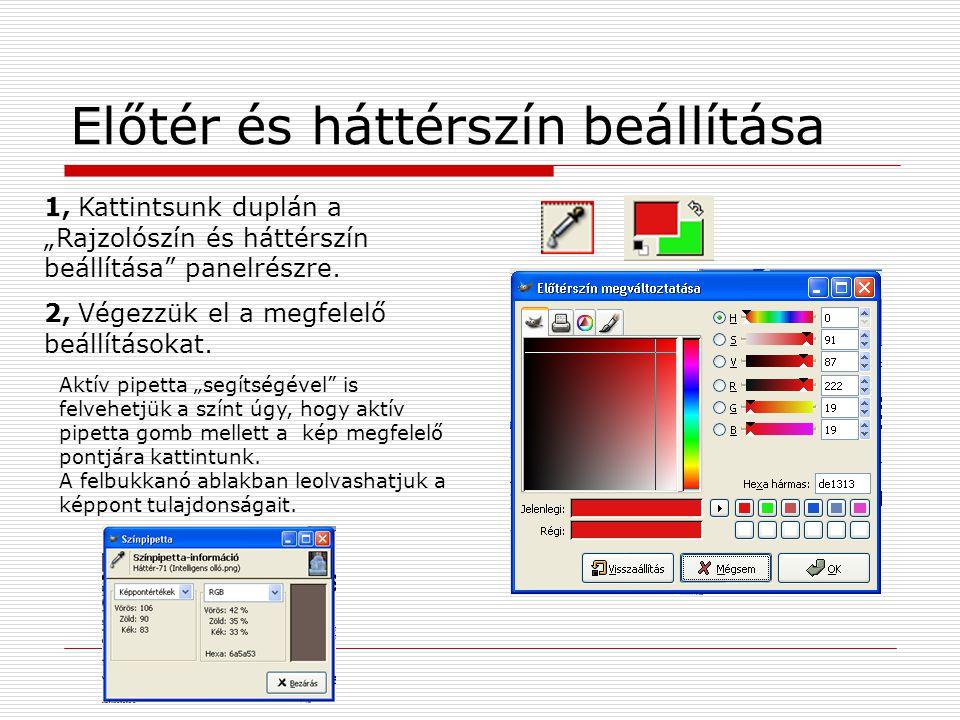 """Előtér és háttérszín beállítása 1, Kattintsunk duplán a """"Rajzolószín és háttérszín beállítása"""" panelrészre. 2, Végezzük el a megfelelő beállításokat."""