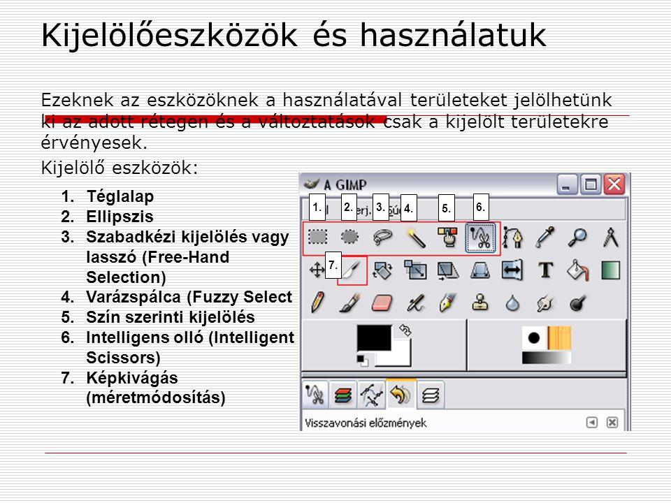 Kijelölőeszközök és használatuk Ezeknek az eszközöknek a használatával területeket jelölhetünk ki az adott rétegen és a változtatások csak a kijelölt