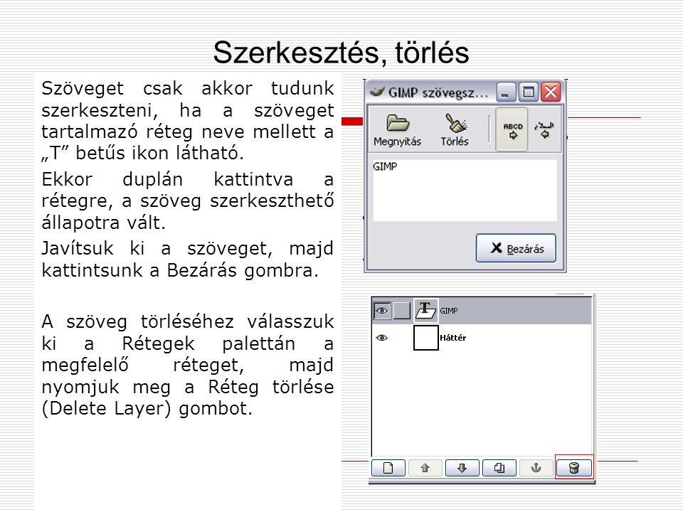 """Szöveget csak akkor tudunk szerkeszteni, ha a szöveget tartalmazó réteg neve mellett a """"T"""" betűs ikon látható. Ekkor duplán kattintva a rétegre, a szö"""