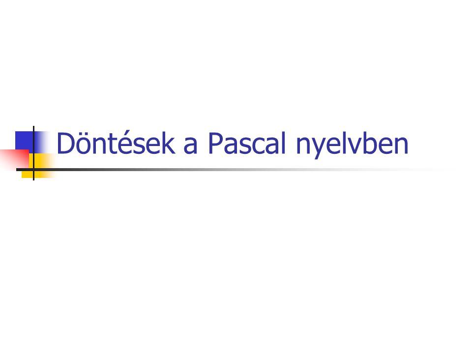 Döntések a Pascal nyelvben