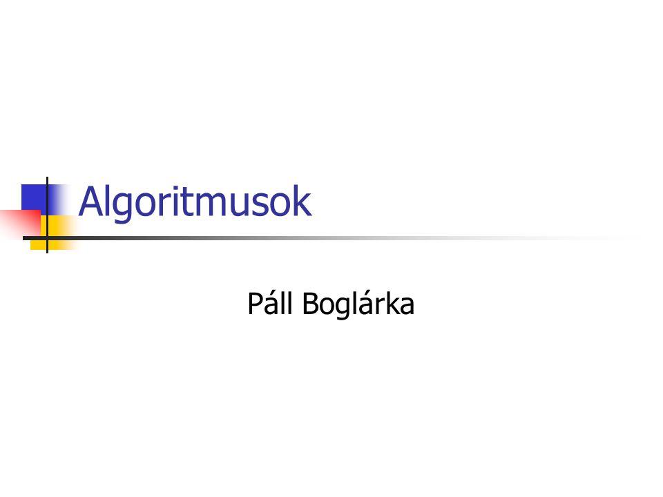 Bevezetés Az algoritmus legáltalánosabb értelemben nem más, mint tervszerűség.