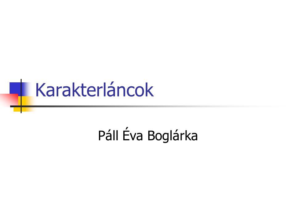 Karakterláncok Páll Éva Boglárka