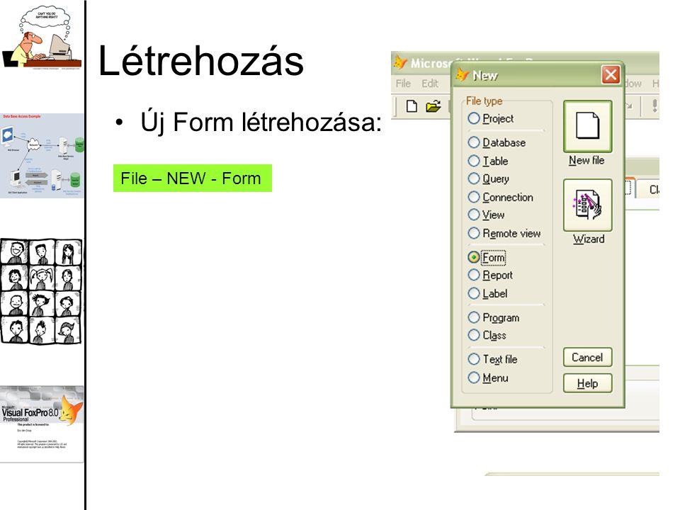 Létrehozás Új Form létrehozása: File – NEW - Form