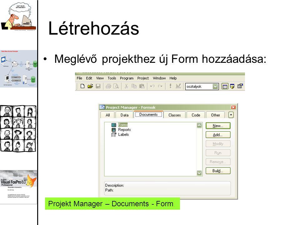 Létrehozás Meglévő projekthez új Form hozzáadása: Projekt Manager – Documents - Form