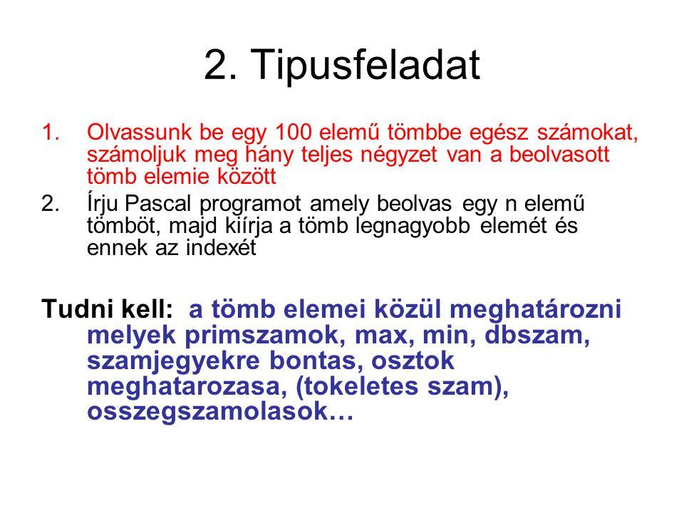 3. Tipus feladat Beszúrás egy tömbbe Törlés egy tömbből Rendezzük egy tömb elemeit