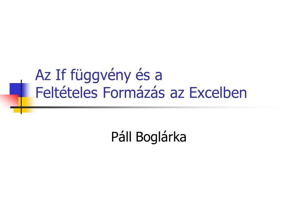 Az If függvény és a Feltételes Formázás az Excelben Páll Boglárka