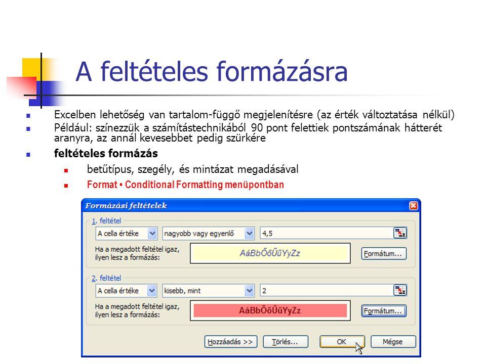 A feltételes formázásra Excelben lehetőség van tartalom-függő megjelenítésre (az érték változtatása nélkül) Például: színezzük a számítástechnikából 9