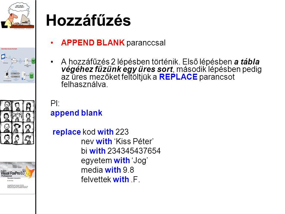 Hozzáfűzés APPEND BLANK paranccsal A hozzáfűzés 2 lépésben történik.