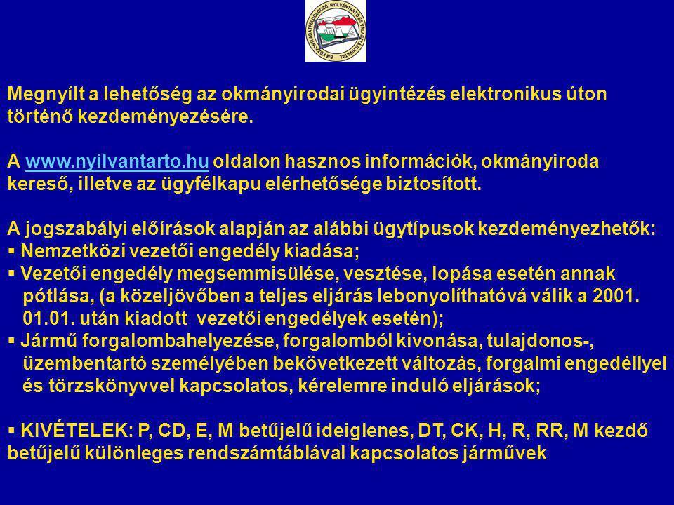 Megnyílt a lehetőség az okmányirodai ügyintézés elektronikus úton történő kezdeményezésére. A www.nyilvantarto.hu oldalon hasznos információk, okmányi