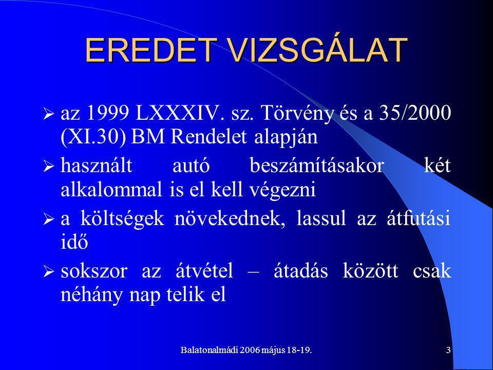 Balatonalmádi 2006 május 18-19.3 EREDET VIZSGÁLAT  az 1999 LXXXIV.