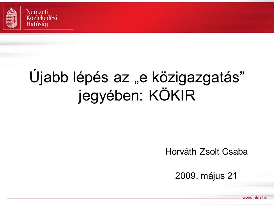 """Újabb lépés az """"e közigazgatás"""" jegyében: KÖKIR Horváth Zsolt Csaba 2009. május 21"""