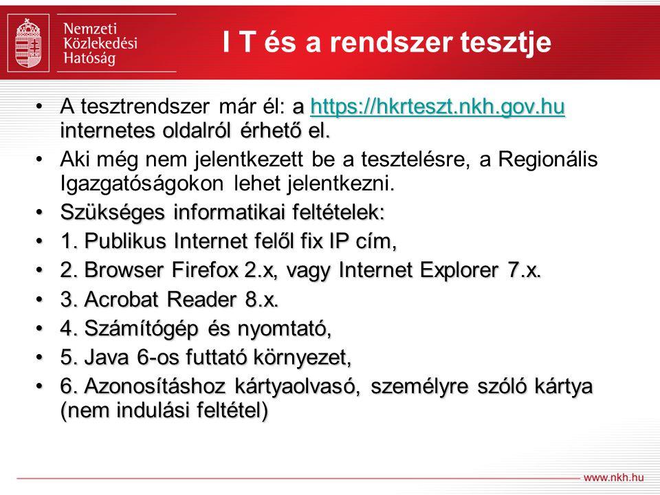 I T és a rendszer tesztje a https://hkrteszt.nkh.gov.hu internetes oldalról érhető el.A tesztrendszer már él: a https://hkrteszt.nkh.gov.hu internetes