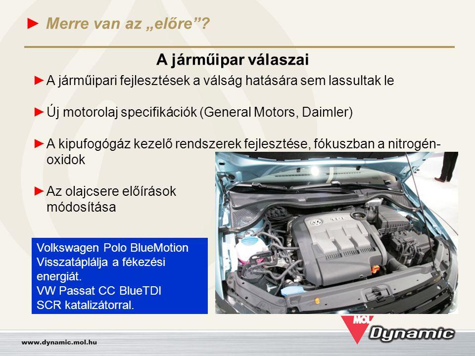 """► Merre van az """"előre""""? A járműipar válaszai ► A járműipari fejlesztések a válság hatására sem lassultak le ► Új motorolaj specifikációk (General Moto"""