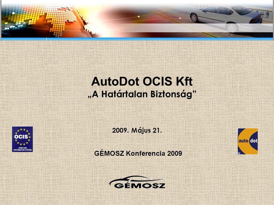 """AutoDot OCIS Kft """"A Határtalan Biztonság 2009. Május 21. GÉMOSZ Konferencia 2009"""