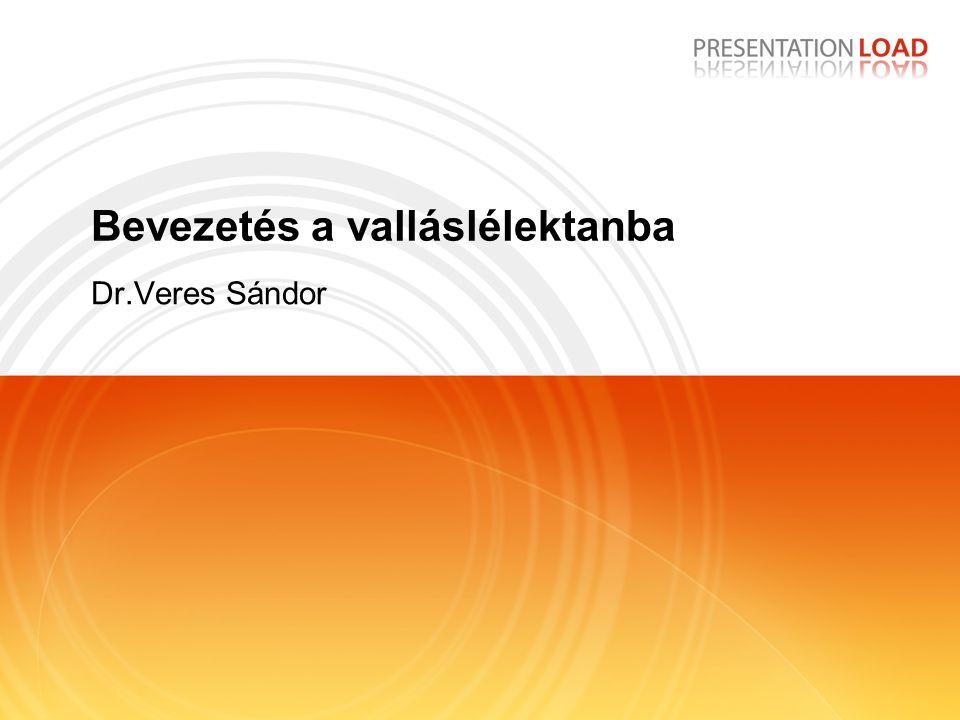 Bevezetés a valláslélektanba Dr.Veres Sándor
