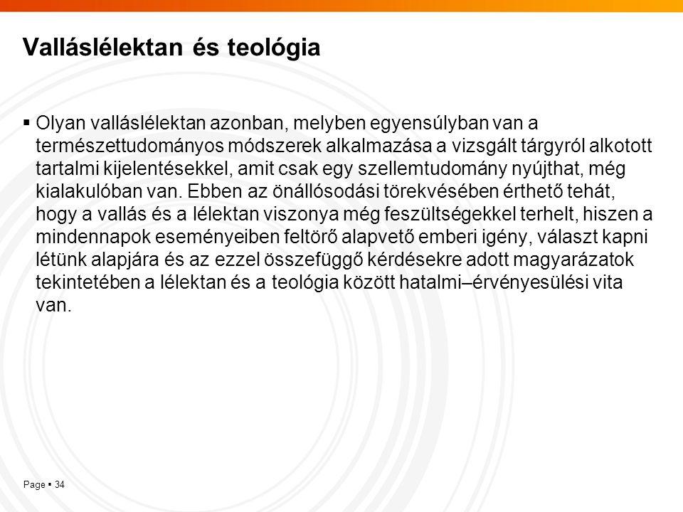 Page  34 Valláslélektan és teológia  Olyan valláslélektan azonban, melyben egyensúlyban van a természettudományos módszerek alkalmazása a vizsgált t