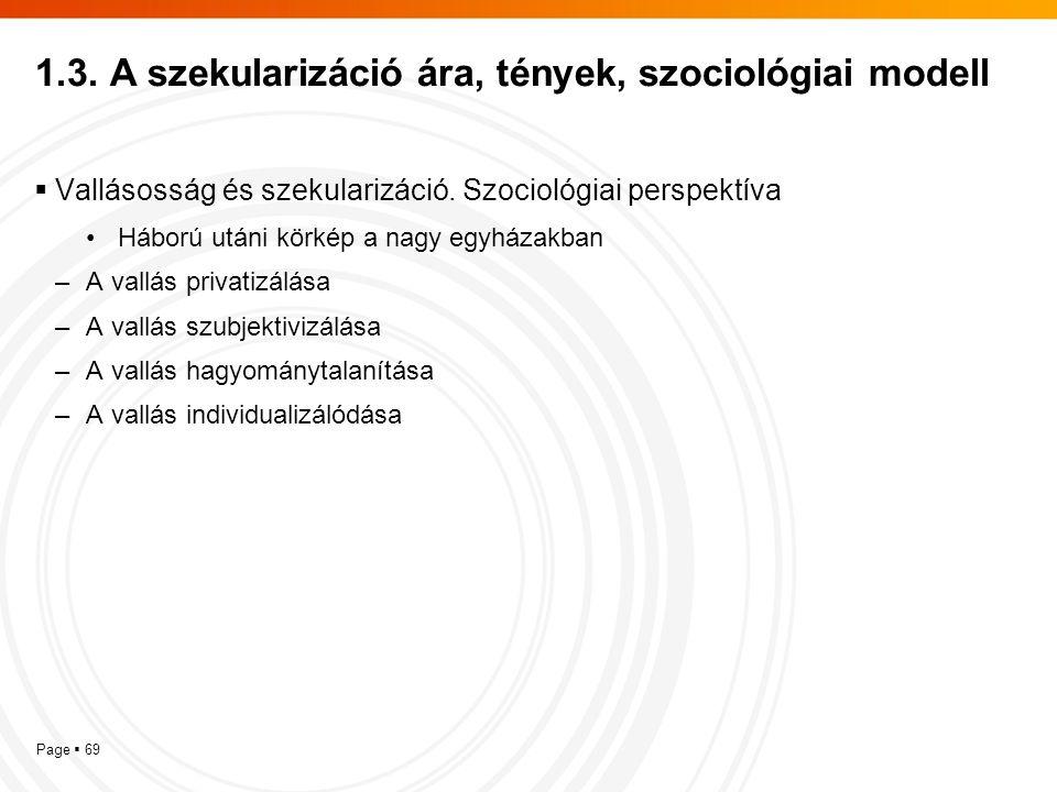 Page  69 1.3. A szekularizáció ára, tények, szociológiai modell  Vallásosság és szekularizáció. Szociológiai perspektíva Háború utáni körkép a nagy