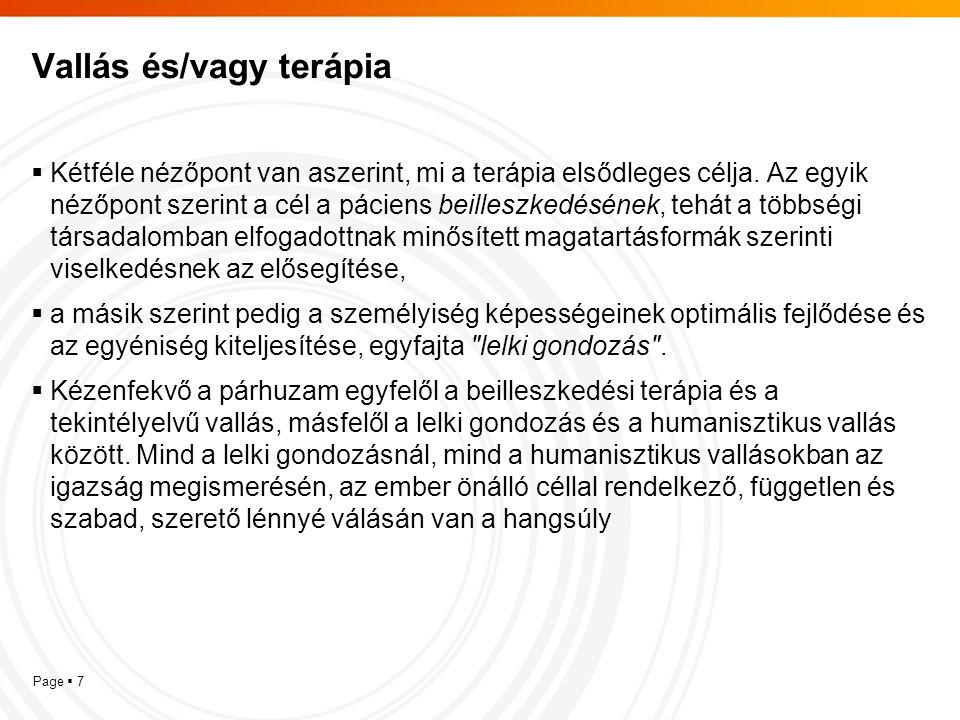 Page  7 Vallás és/vagy terápia  Kétféle nézőpont van aszerint, mi a terápia elsődleges célja. Az egyik nézőpont szerint a cél a páciens beilleszkedé