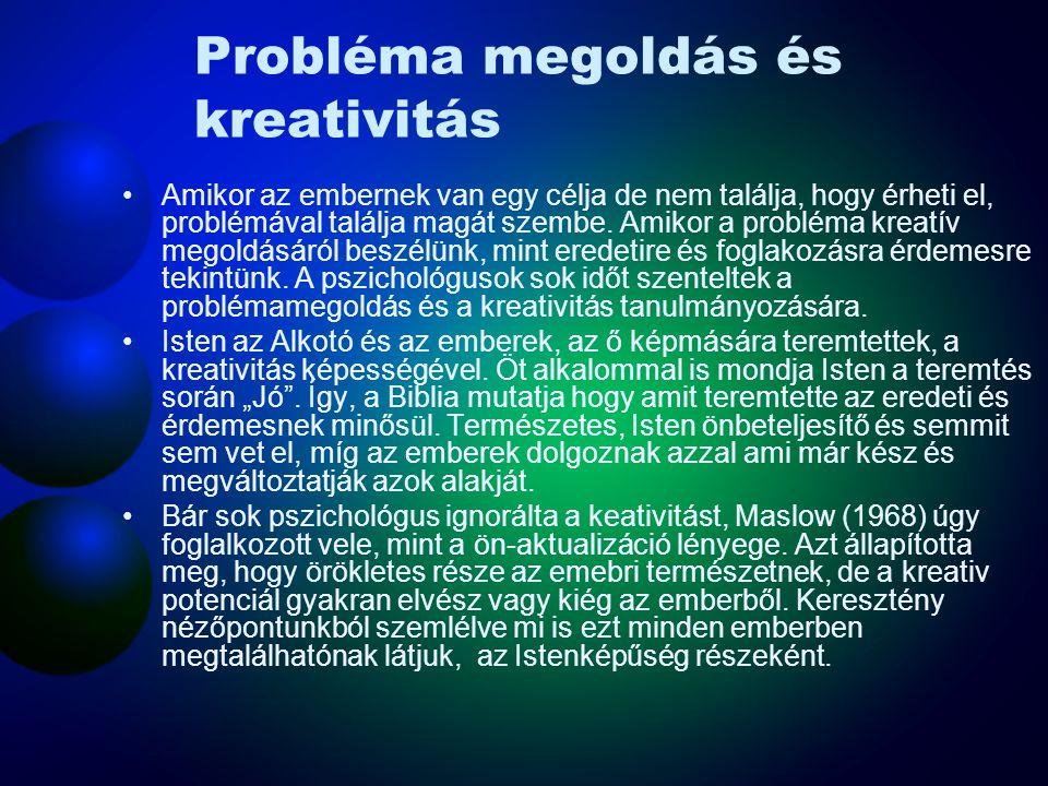 Probléma megoldás és kreativitás Amikor az embernek van egy célja de nem találja, hogy érheti el, problémával találja magát szembe. Amikor a probléma