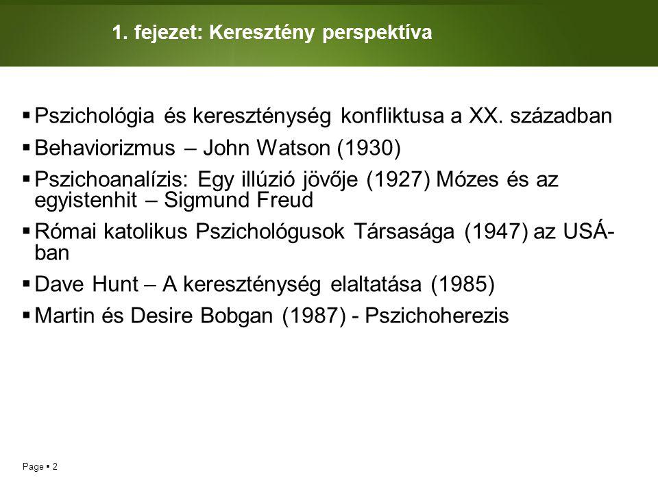 Page  43 Pszichoanalitikus  A pszichoanalízis az egyike a két nagy erő közül a pszichológiában, melyek a XX.