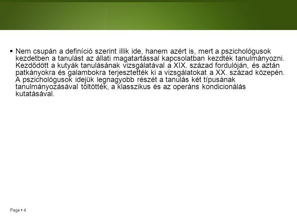 Page  4  Nem csupán a definíció szerint illik ide, hanem azért is, mert a pszichológusok kezdetben a tanulást az állati magatartással kapcsolatban k