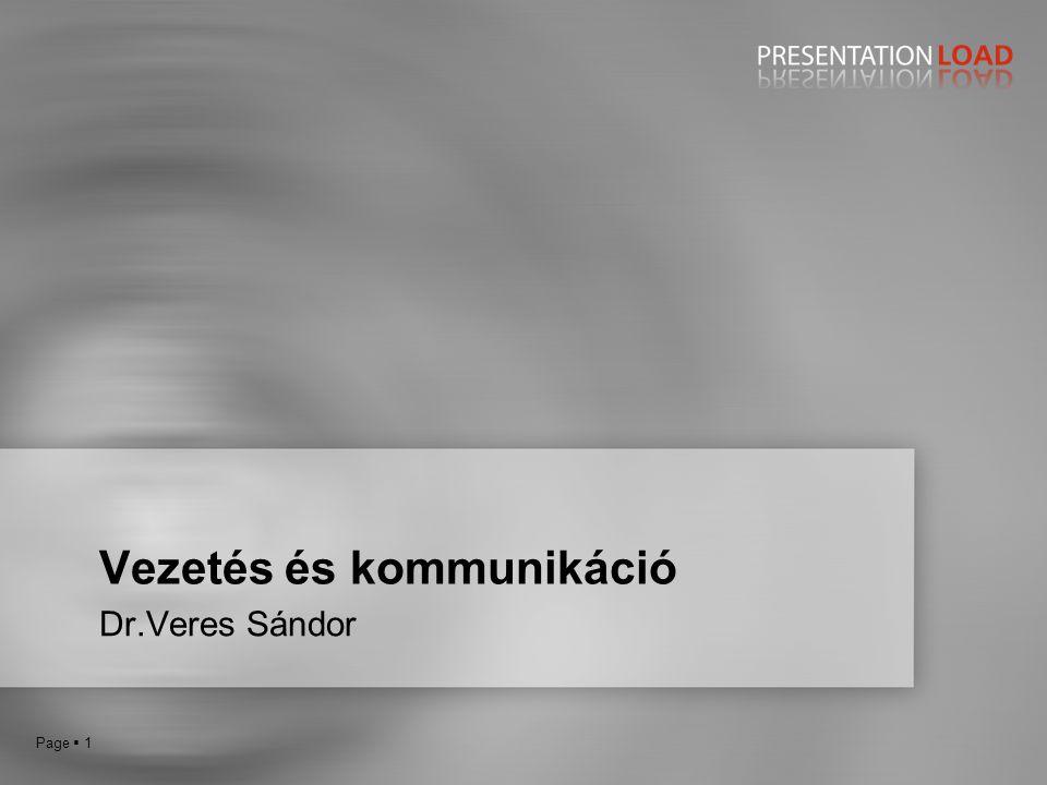 Page  1 Vezetés és kommunikáció Dr.Veres Sándor