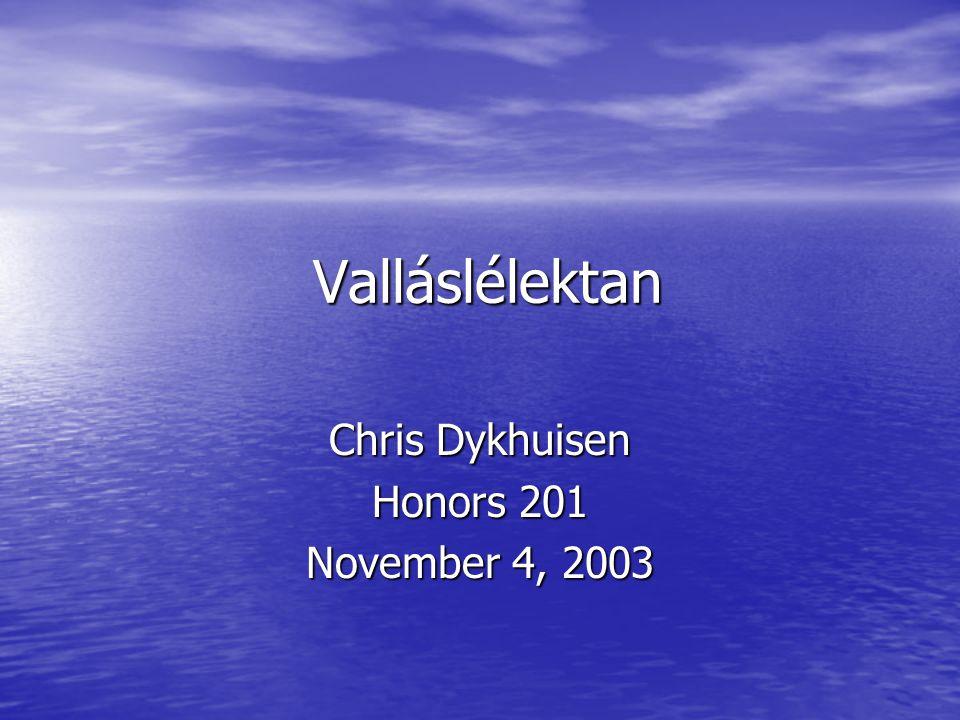Valláslélektan Chris Dykhuisen Honors 201 November 4, 2003