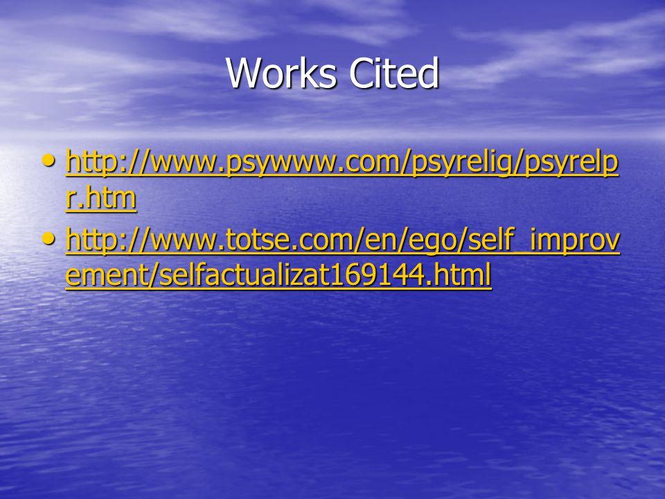 Works Cited http://www.psywww.com/psyrelig/psyrelp r.htm http://www.psywww.com/psyrelig/psyrelp r.htm http://www.psywww.com/psyrelig/psyrelp r.htm htt