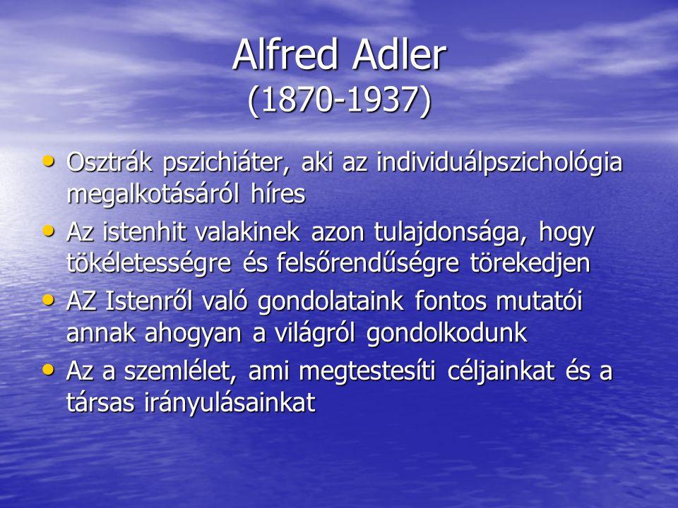 Alfred Adler (1870-1937) Osztrák pszichiáter, aki az individuálpszichológia megalkotásáról híres Osztrák pszichiáter, aki az individuálpszichológia me